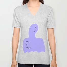 What is what? Unisex V-Neck