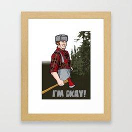 I'm Okay Framed Art Print