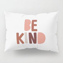 Be Kind Pillow Sham