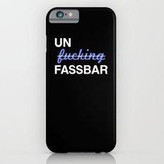 Un-effin-fassbar iPhone 6s Slim Case