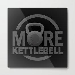 More Kettlebell Metal Print