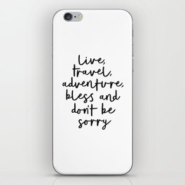 Live Travel Adventure Bless and Don't Be Sorry black and white modern typography home wall decor iPhone Skin