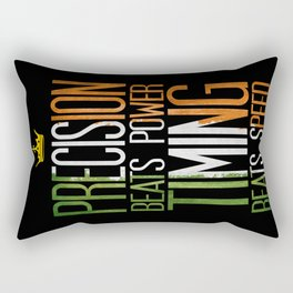 precision beats strength and timing beats speed Rectangular Pillow