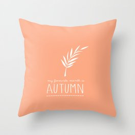 My favourite month is Autumn Throw Pillow