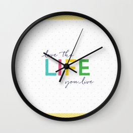 Love Your Life Wall Clock