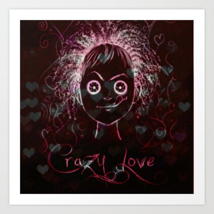 Crazy Love Art Print