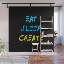 Eat Sleep Create - Concept Wall Mural