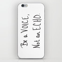 Be a Voice, Not an Echo. Quote iPhone Skin