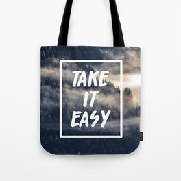 Take it easy on the mountains! Tote Bag
