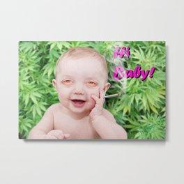 Hi Baby! Metal Print