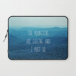 The Mountains Are Calling And I Must Go Laptop Sleeve