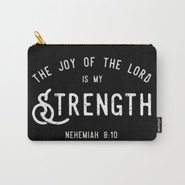 The Joy of the Lord is my Strength (BLCK) Carry-All Pouch