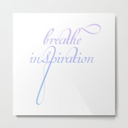Breathe inspiration- Concept or motivational quote for creative idea Metal Print