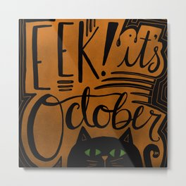 EEK! It's October! Metal Print