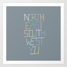 North East South West You Art Print