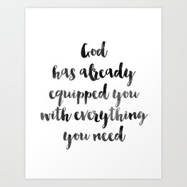 God Has Equipped You Art Print