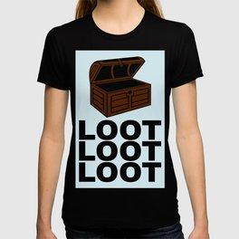 Loot Loot Loot T-shirt