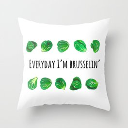 Everyday I'm brusseling! Throw Pillow