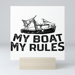 My Boat My Rules Captain Captain's Gift Mini Art Print
