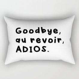 Goodbye, au revoir, adios. Rectangular Pillow