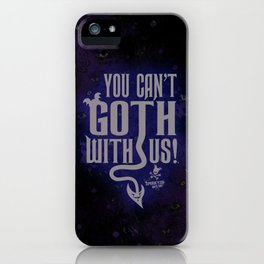 """""""You can't GOTH with us!""""™ WHITE VER- Bats Day iPhone Case"""