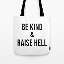 Be Kind & Raise Hell (White) Tote Bag