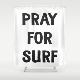 Pray For Surf Shower Curtain