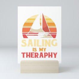 Sailing is my theraphy Mini Art Print