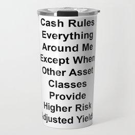 Cash Rules Everything Around Me Travel Mug