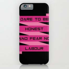 Dare to be honest and fear no labour inspirational Quote Design iPhone Case