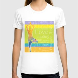 Simple silhouette of woman doing yoga with word Love in different languages T-shirt