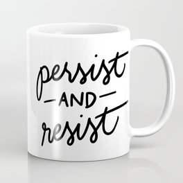 persist and resist black lettering Coffee Mug