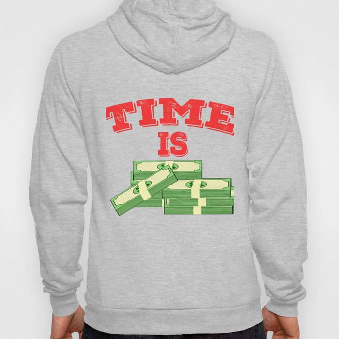 "Simple and creative ""Times Is Money"" tee design. Perfect for gift to your family and friends!  Hoody"
