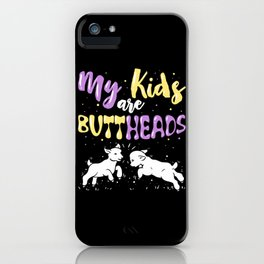 My Kids Are Buttheads - Funny Quote For Moms iPhone Case