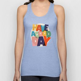 HAVE A GOOD DAY - typography Unisex Tank Top