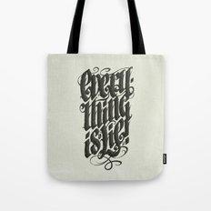 Everything... Tote Bag