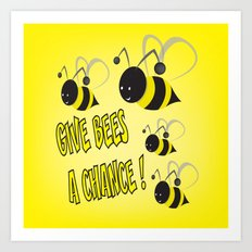 Give bees a chance ! Art Print