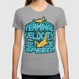 Skydiver Gift Terminal Velocity That's My Speed Skydiving T-shirt