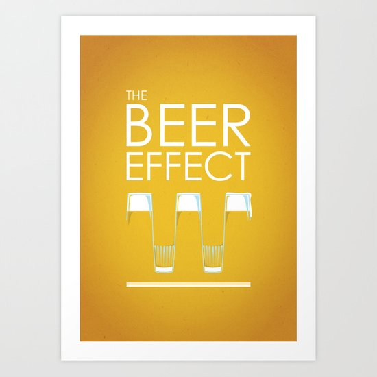 the beer effect Art Print
