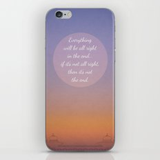 Everything will be all right in the end... iPhone & iPod Skin