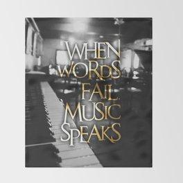 When Words Fail Music Speaks Throw Blanket