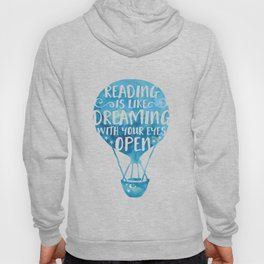 Reading is like Dreaming with Your Eyes Open Hoody