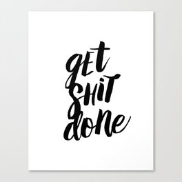 Get Shit Done Black and White Motivational Typography Poster for Office or Workplace Decor Wall Art Canvas Print