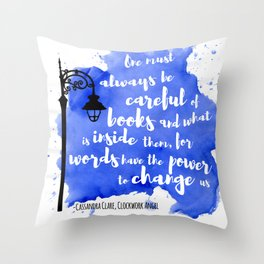 WORDS HAVE THE POWER TO CHANGE US | CASSANDRA CLARE Throw Pillow