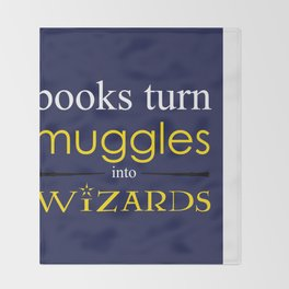 Books Turn Muggle into Wizards Throw Blanket