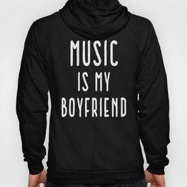 Music Is Boyfriend Quote Hoody
