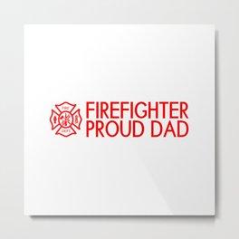 Firefighter: Proud Dad (Florian Cross) Metal Print