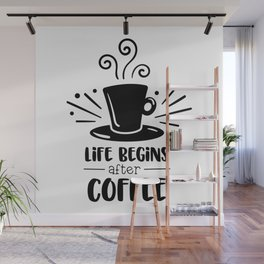 Life Begins After Coffee Wall Mural