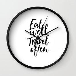 Printable Art,Eat Well Travel Often,Kitchen Decor,Travel Poster,Inspirational Quote,Motivational Art Wall Clock
