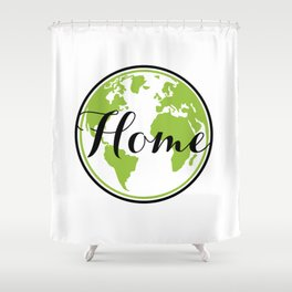 Earth is our Home Shower Curtain